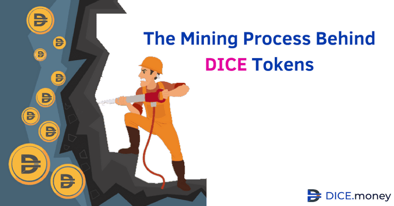 The Mining Process Behind DICE Tokens